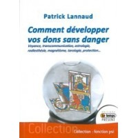 Comment developper vos dons sans danger